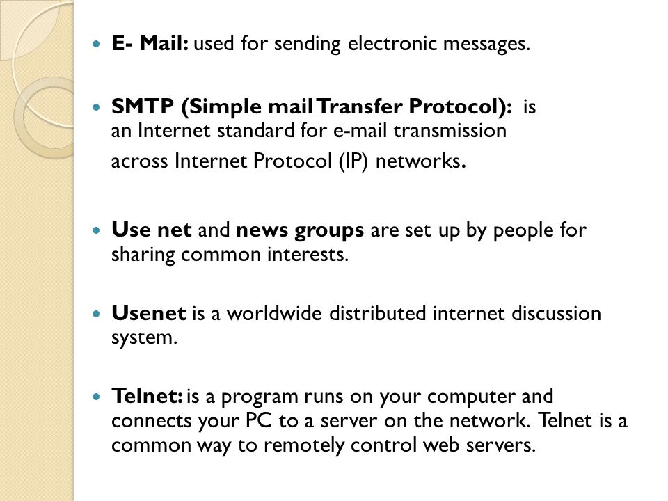 E- Mail: used for sending electronic messages.