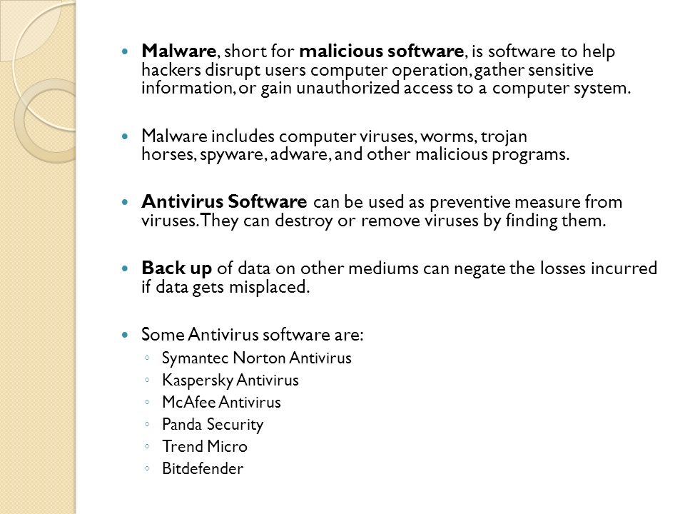 Some Antivirus software are: