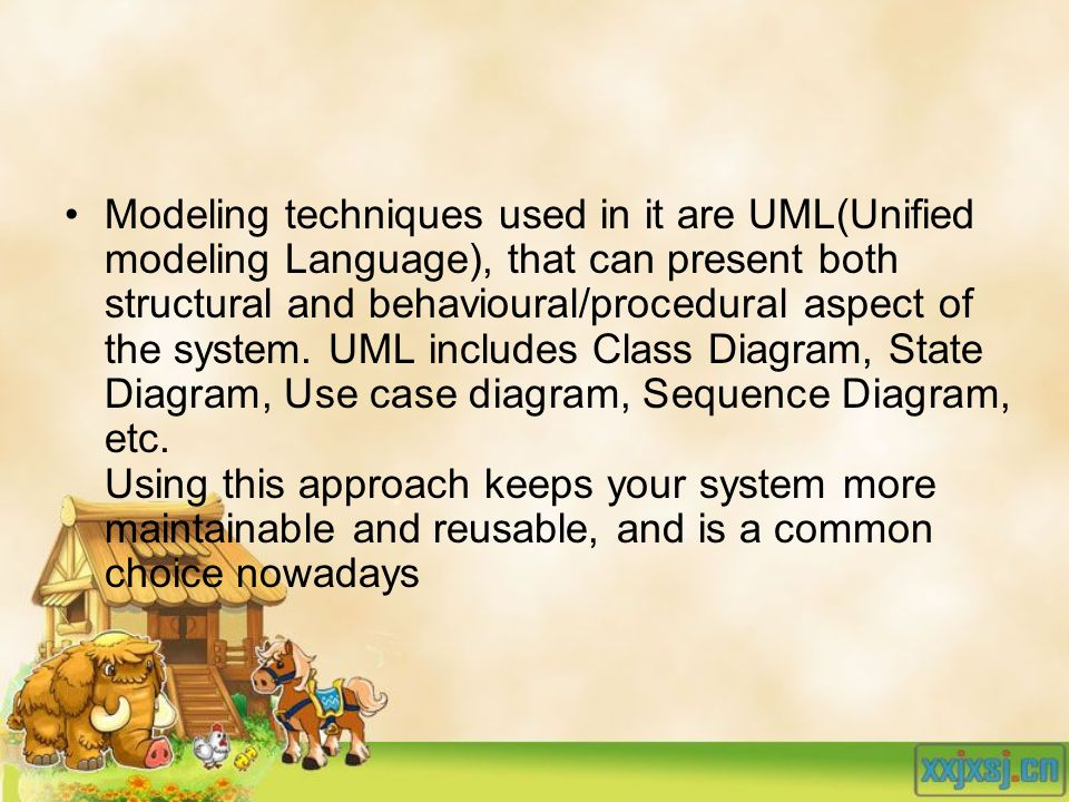 Modeling techniques used in it are UML(Unified modeling Language), that can present both structural and behavioural/procedural aspect of the system.