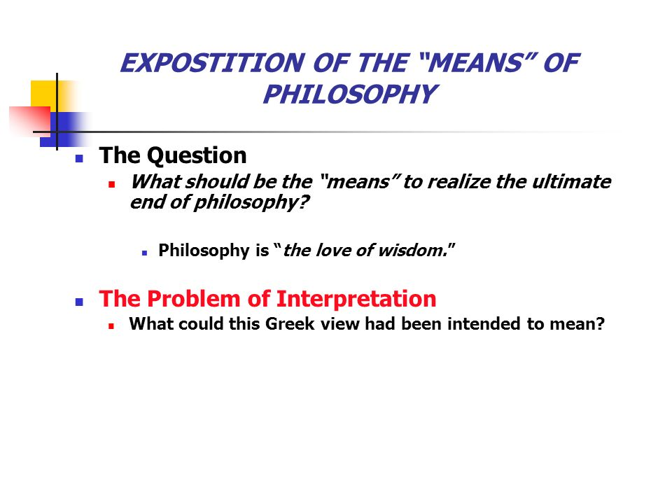 an analysis of philosophy as a love of wisdom The consolation of philosophy, written in approximately 522ad is a popular work of late-classical and early-medieval philosophy, written by boethius for an ordinary audience it is a tragic tale.