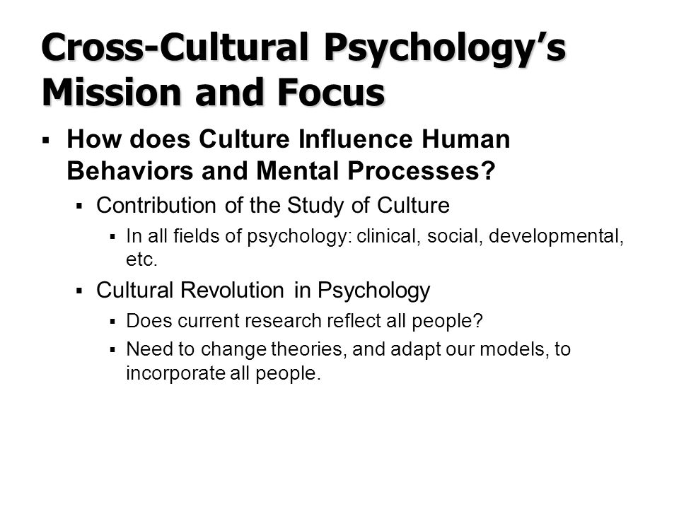 a study of cross cultural psychology Study cultural psychology (uva master) at the university of amsterdam, europe this english-taught track focuses on (cross-)cultural psychology.