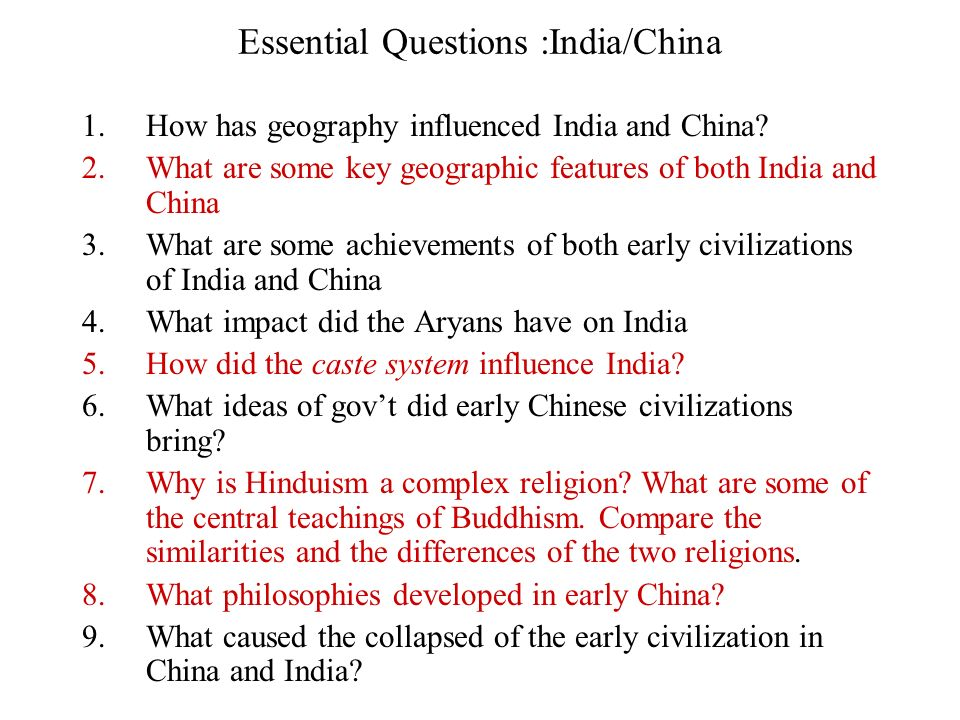 what are the geographic features that influenced the civilization of china and india Geographical features of india it was in the valley of the river indus that the earliest civilization of india flourished indeed the geographical conditions largely influenced the people to take up arms against the invaders and fight for liberty and territorial integrity.