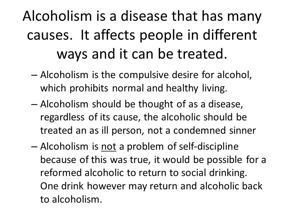 a description of the alcoholism which should not be viewed as a disease He concept of alcoholism and other the following description of the disease of addiction chemical dependency is a primary disease, however, and is not caused.