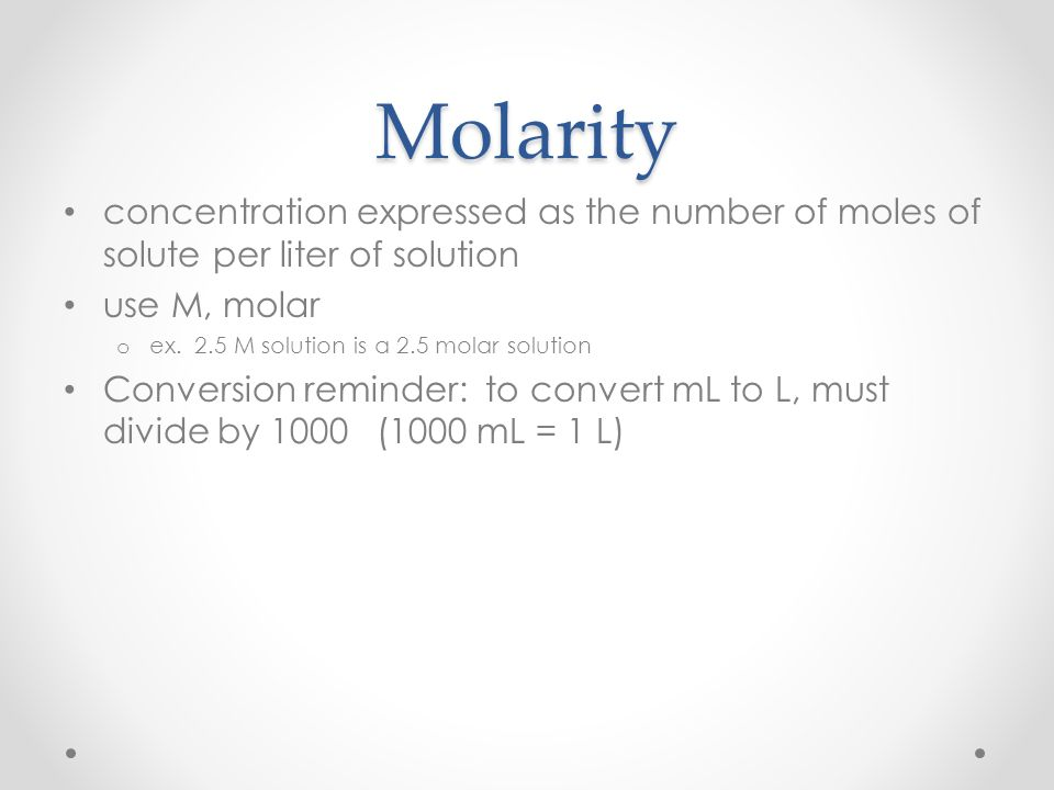 Molarity concentration expressed as the number of moles of solute per liter of solution. use M, molar.