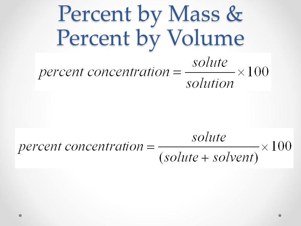 Percent by Mass & Percent by Volume