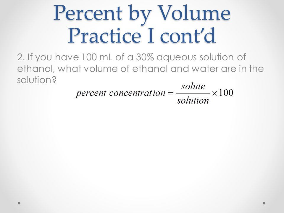 Percent by Volume Practice I cont'd
