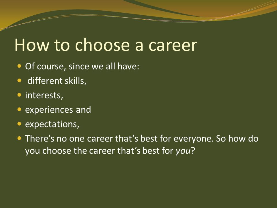 """choosing the best career Choosing a career path (or changing one) is, for most of us, a confusing and anxiety-riddled experience many will tell you to """"follow your passion"""" or """"do what you love,"""" but as cal newport argues in so good they can't ignore you, this is not very useful advice when i graduated from."""