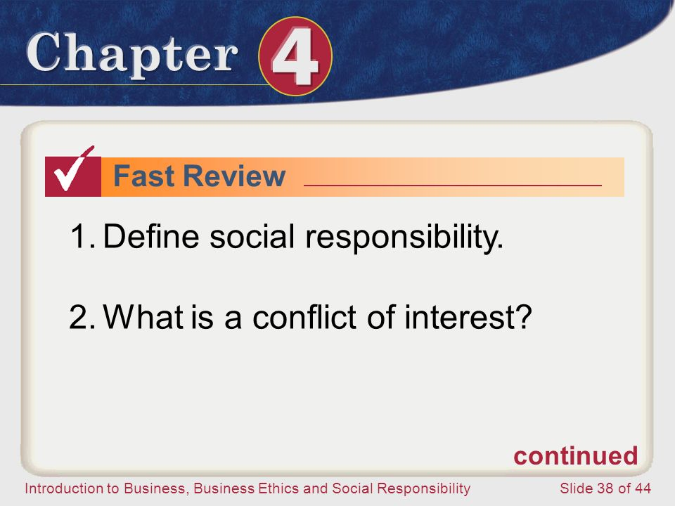 Define social responsibility. What is a conflict of interest