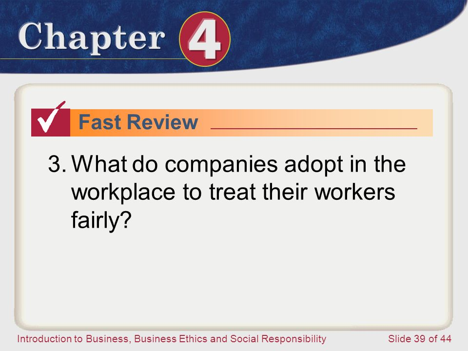 Fast Review What do companies adopt in the workplace to treat their workers fairly