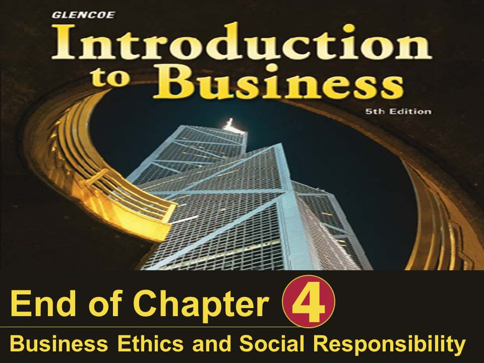 4 End of Chapter Business Ethics and Social Responsibility