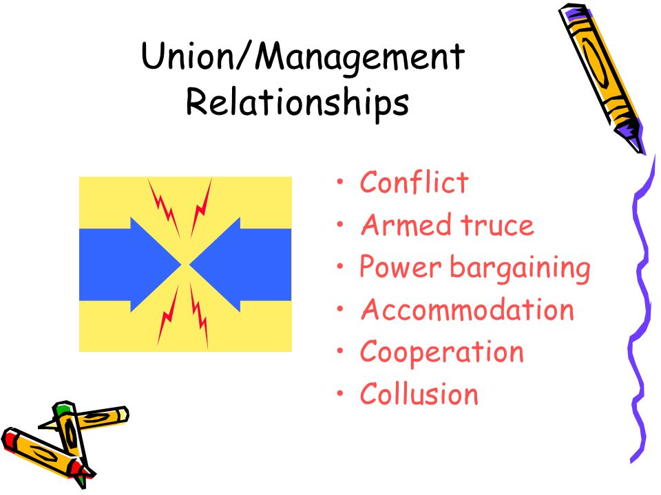 management and union relationships in an Much of my career has been spent helping to evolve the management-union  relationship from confrontation to collaboration i was directly responsible for.