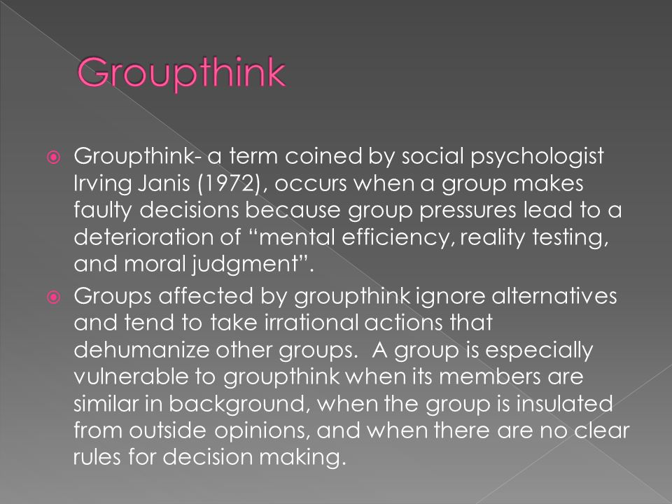 Irving janis groupthink study