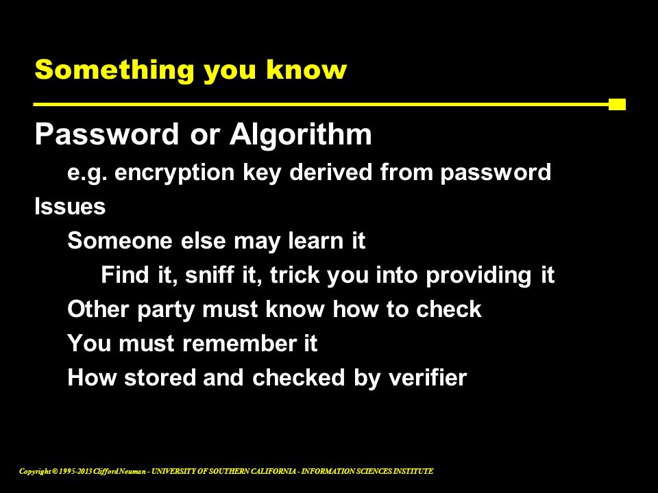 Password or Algorithm Something you know