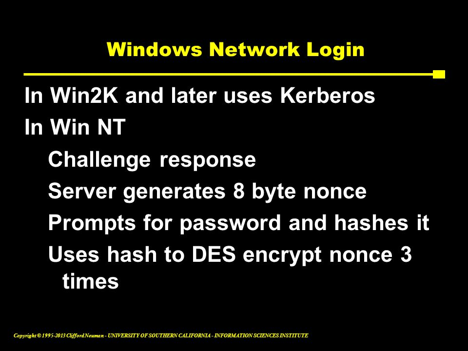 In Win2K and later uses Kerberos In Win NT Challenge response