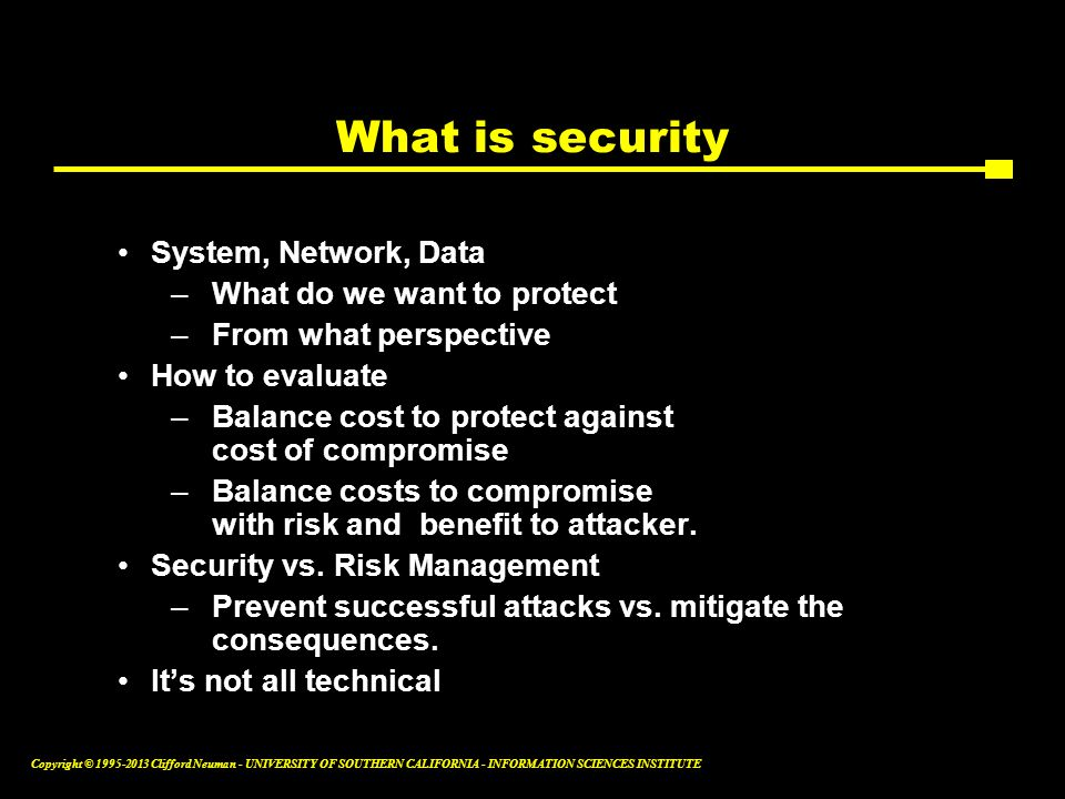 What is security System, Network, Data What do we want to protect