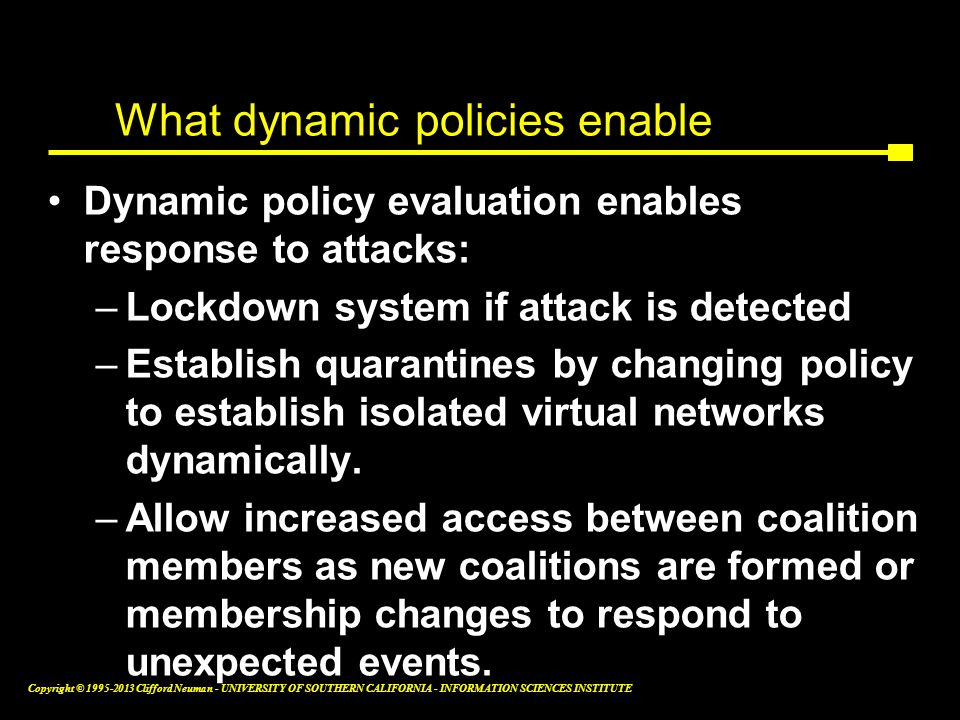 What dynamic policies enable