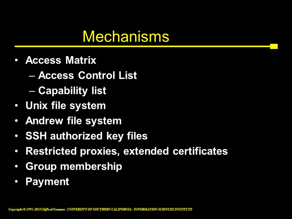 Mechanisms Access Matrix Access Control List Capability list