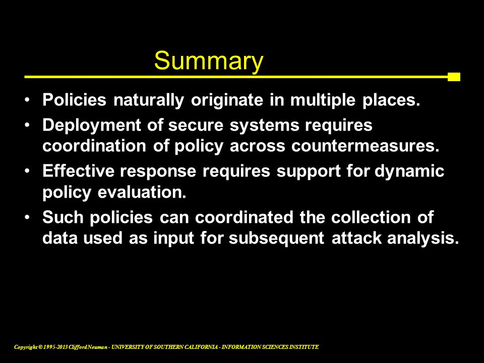 Summary Policies naturally originate in multiple places.