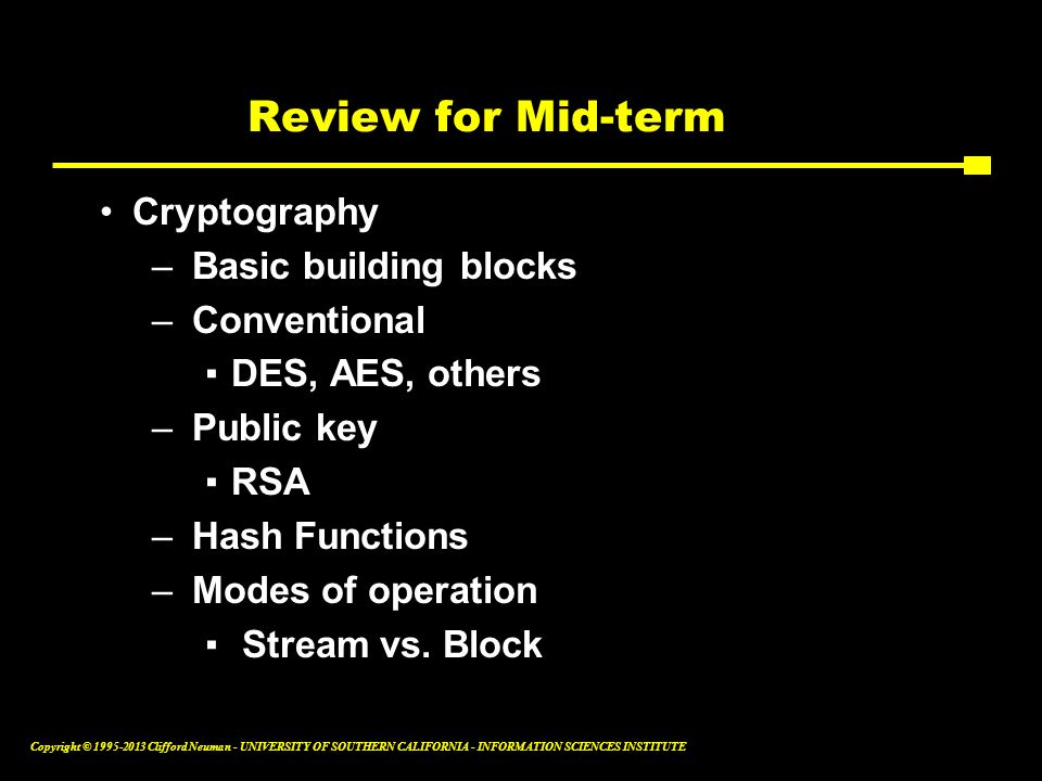 Review for Mid-term Cryptography Basic building blocks Conventional