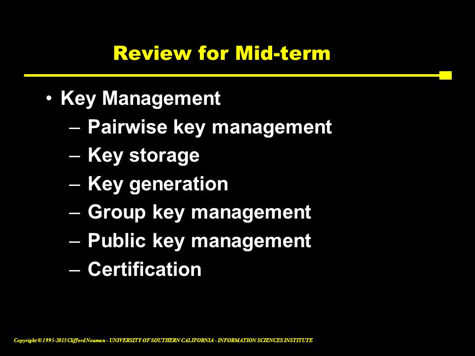 Review for Mid-term Key Management. Pairwise key management. Key storage. Key generation. Group key management.