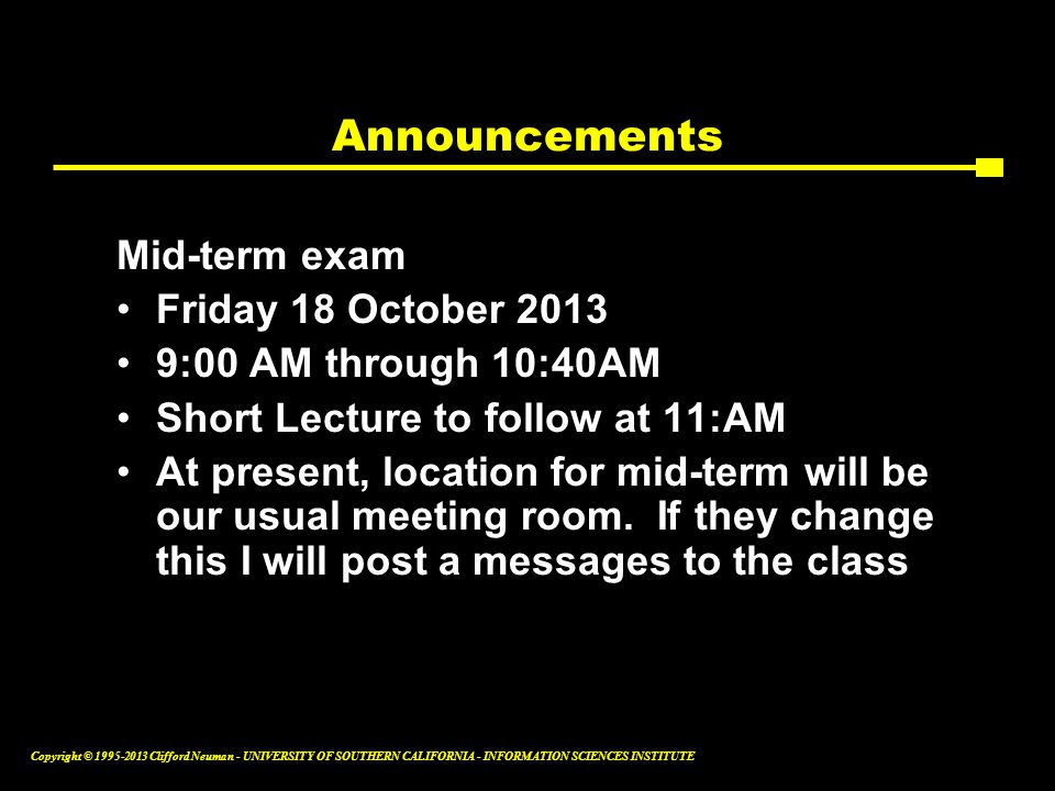 Announcements Mid-term exam Friday 18 October 2013
