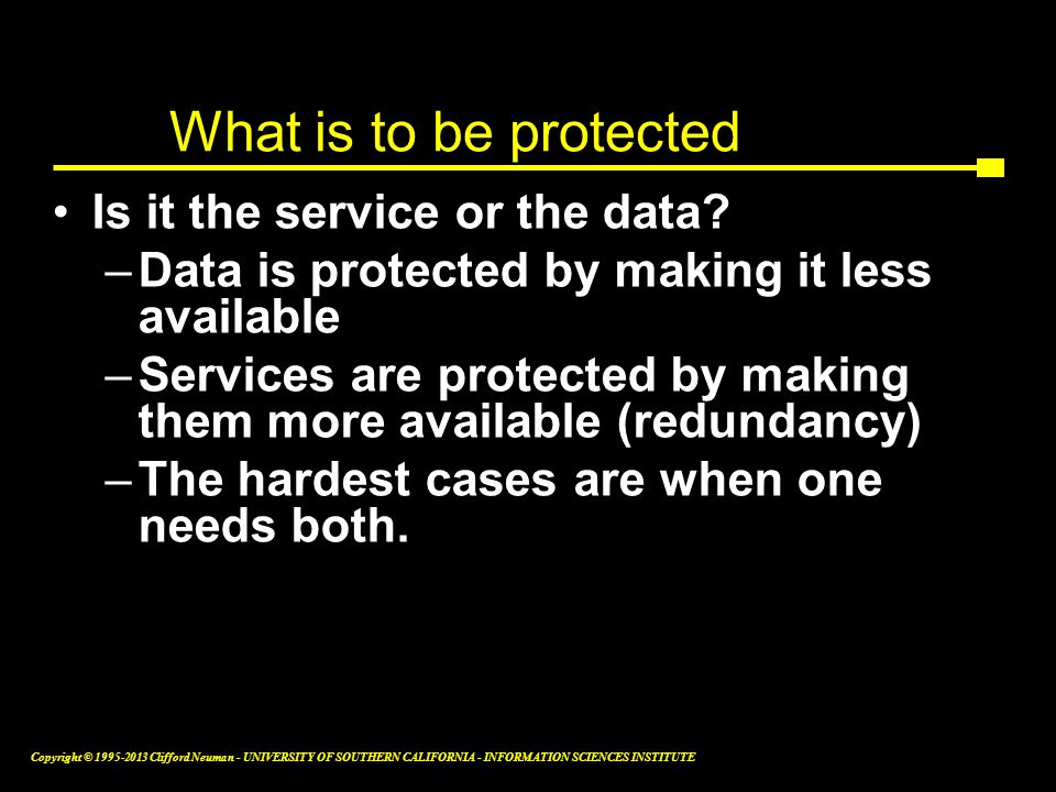 What is to be protected Is it the service or the data
