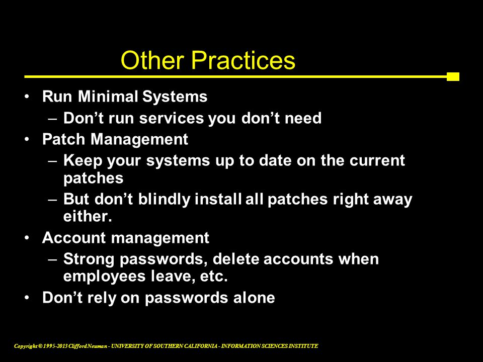 Other Practices Run Minimal Systems Don't run services you don't need