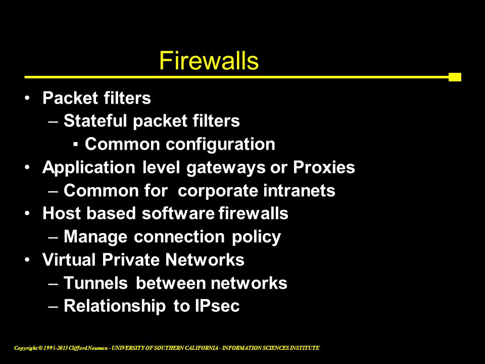 Firewalls Packet filters Stateful packet filters Common configuration