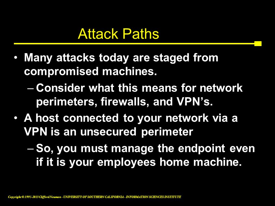 Attack Paths Many attacks today are staged from compromised machines.