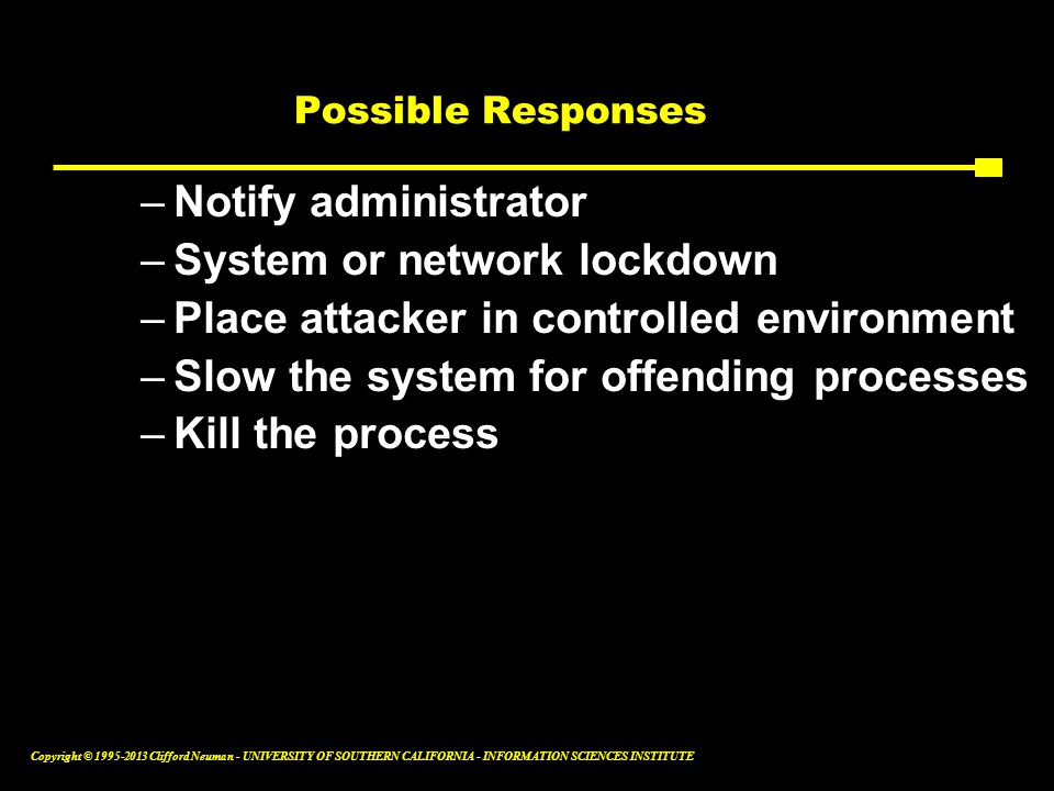 System or network lockdown Place attacker in controlled environment