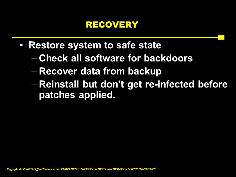Restore system to safe state Check all software for backdoors