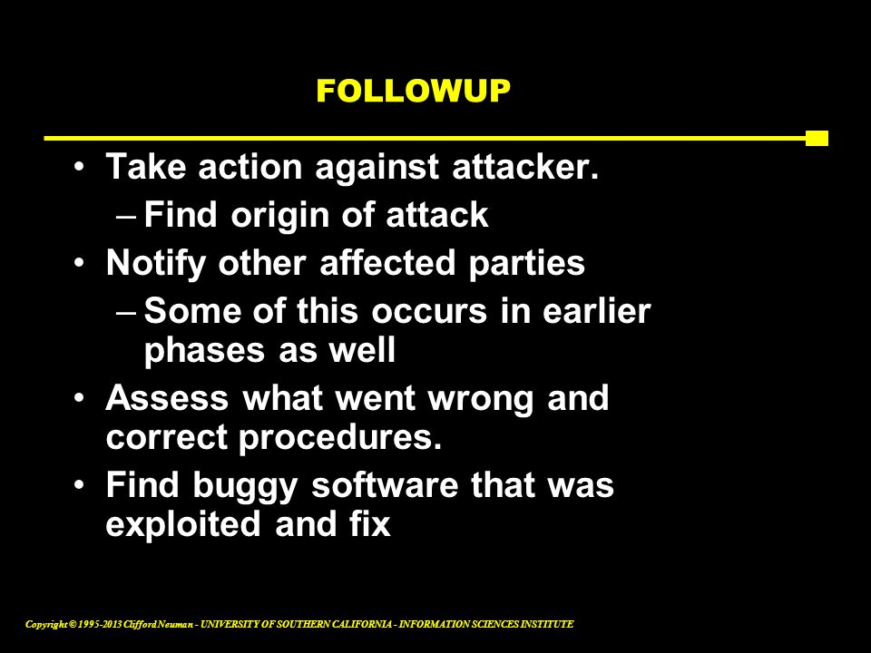 Take action against attacker. Find origin of attack