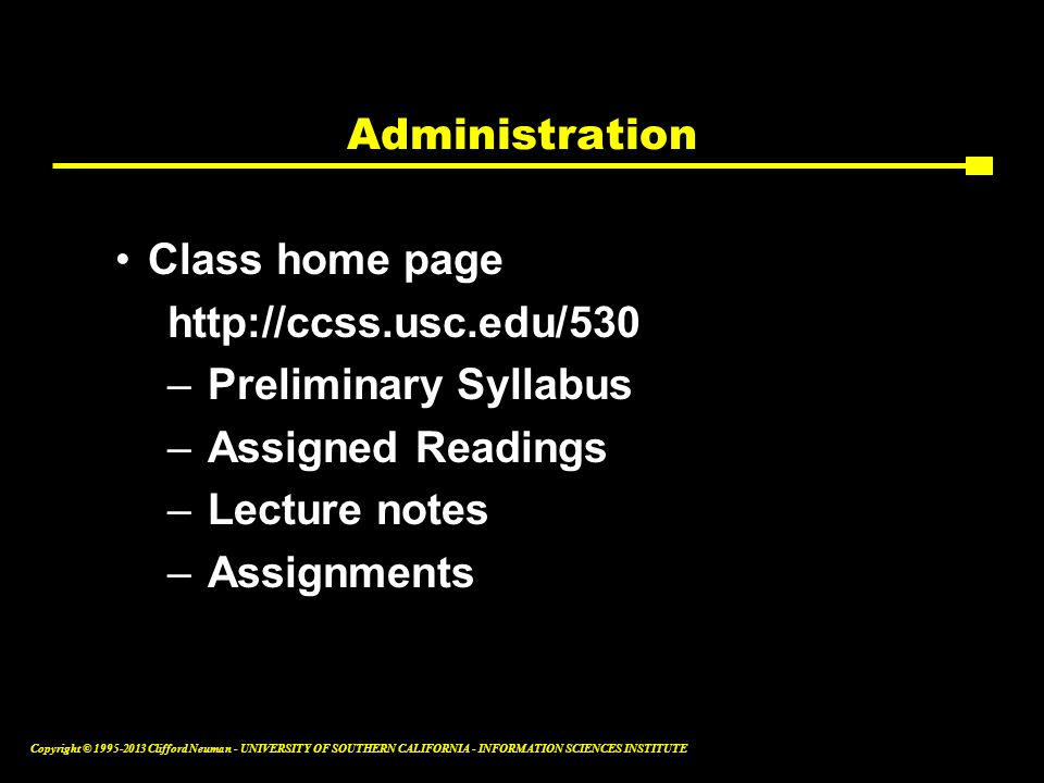 Administration Class home page. http://ccss.usc.edu/530. Preliminary Syllabus. Assigned Readings.