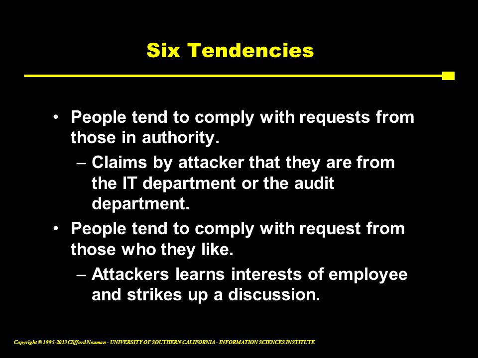 Six Tendencies People tend to comply with requests from those in authority.