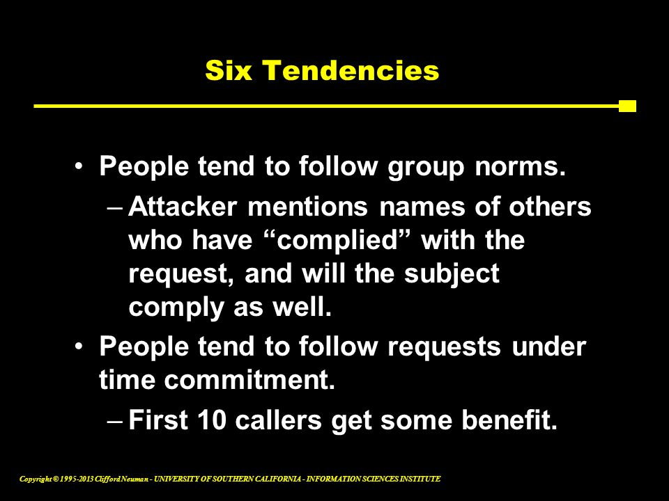 Six Tendencies People tend to follow group norms.