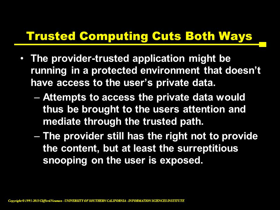 Trusted Computing Cuts Both Ways