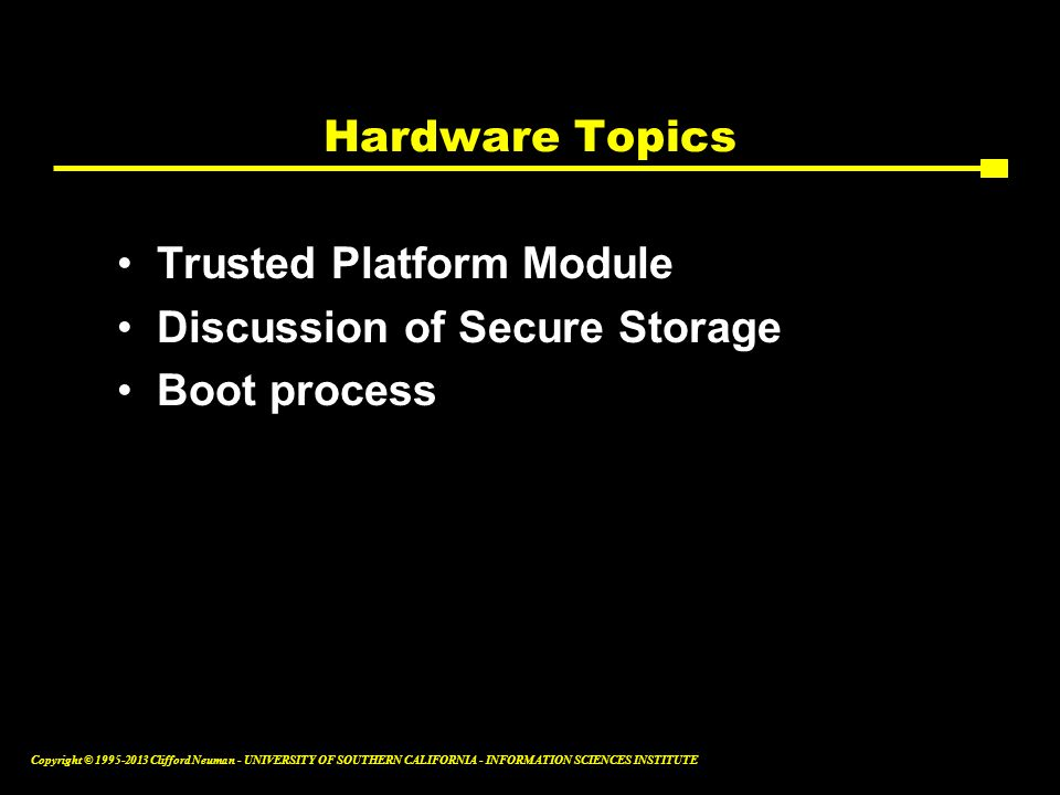Hardware Topics Trusted Platform Module Discussion of Secure Storage Boot process