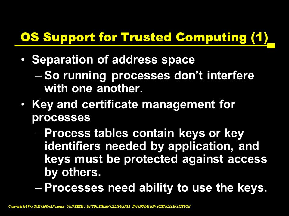 OS Support for Trusted Computing (1)