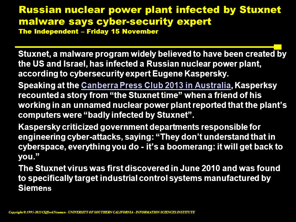 Russian nuclear power plant infected by Stuxnet malware says cyber-security expert The Independent – Friday 15 November