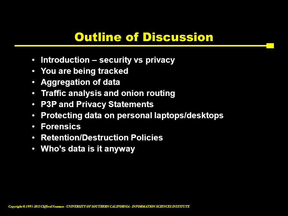Outline of Discussion Introduction – security vs privacy