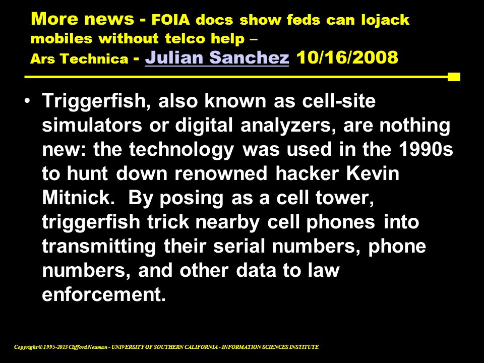More news - FOIA docs show feds can lojack mobiles without telco help – Ars Technica - Julian Sanchez 10/16/2008