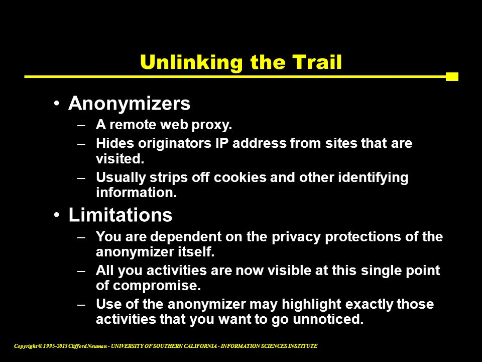 Unlinking the Trail Anonymizers Limitations A remote web proxy.