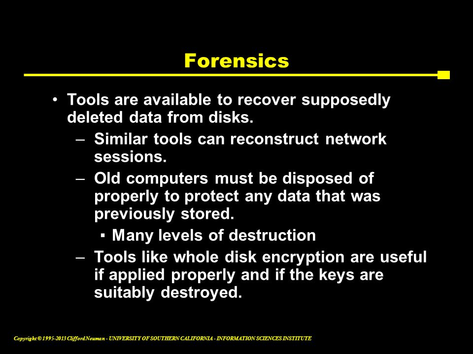 Forensics Tools are available to recover supposedly deleted data from disks. Similar tools can reconstruct network sessions.