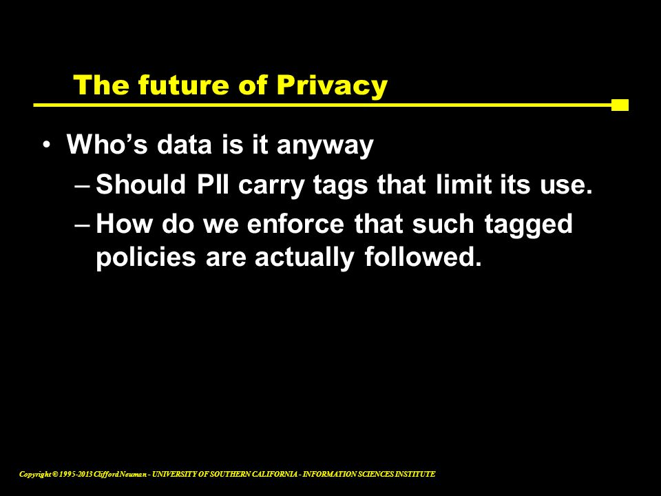 The future of Privacy Who's data is it anyway. Should PII carry tags that limit its use.