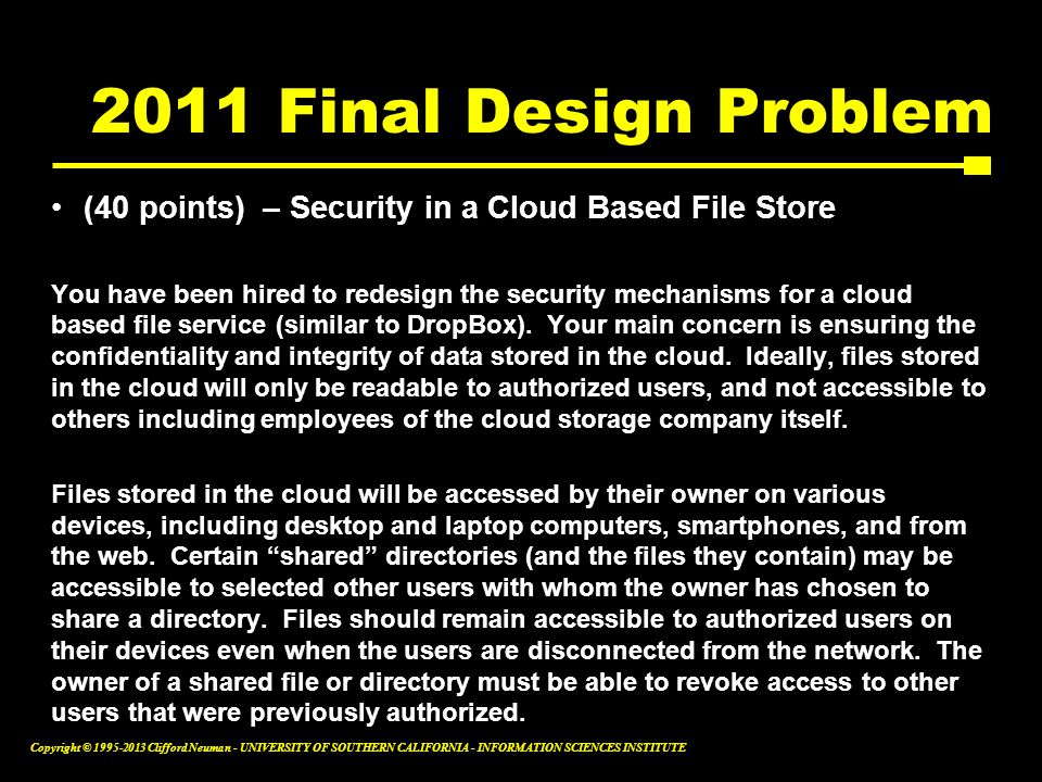 2011 Final Design Problem (40 points) – Security in a Cloud Based File Store.