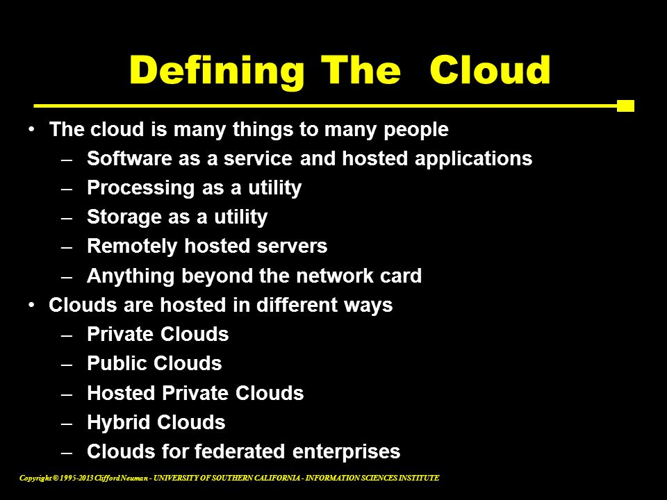Defining The Cloud The cloud is many things to many people
