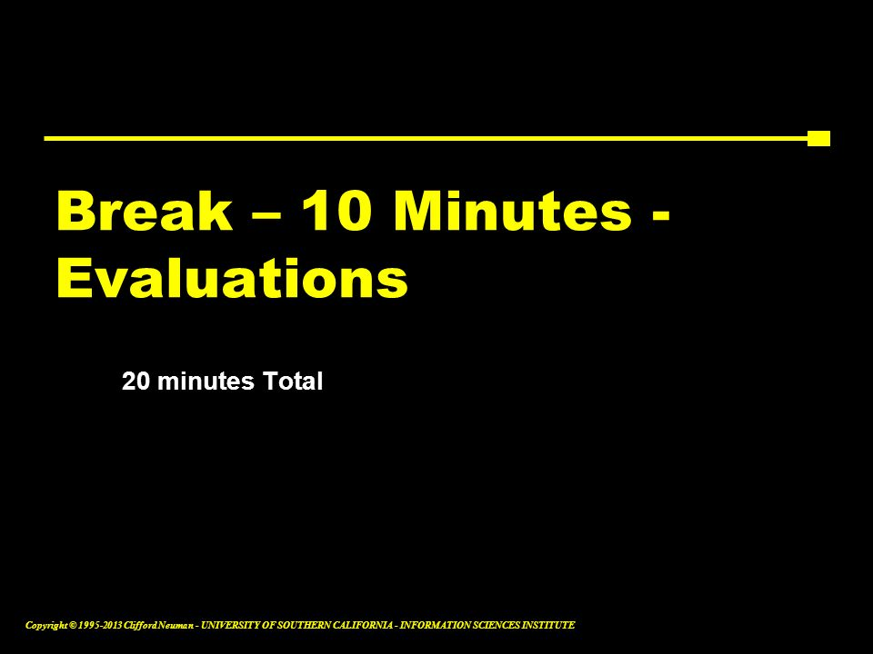 Break – 10 Minutes - Evaluations