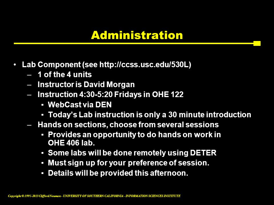 Administration Lab Component (see http://ccss.usc.edu/530L)
