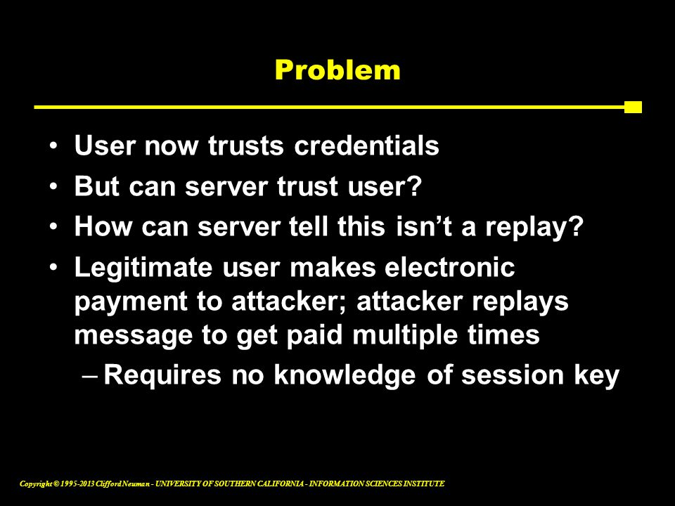Problem User now trusts credentials. But can server trust user How can server tell this isn't a replay