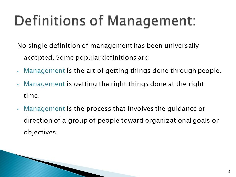 the definition of management The definition of management is the way something is handled, careful treatment, supervising skills, or those in charge of a business or group an example of management is how a person handles their personal finances.